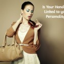 Is Your Personality Linked To Your Handbag?