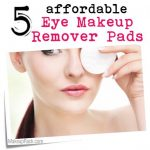 5 Affordable Eye Makeup Remover Pads