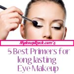 Top 5 Eye Makeup Primers