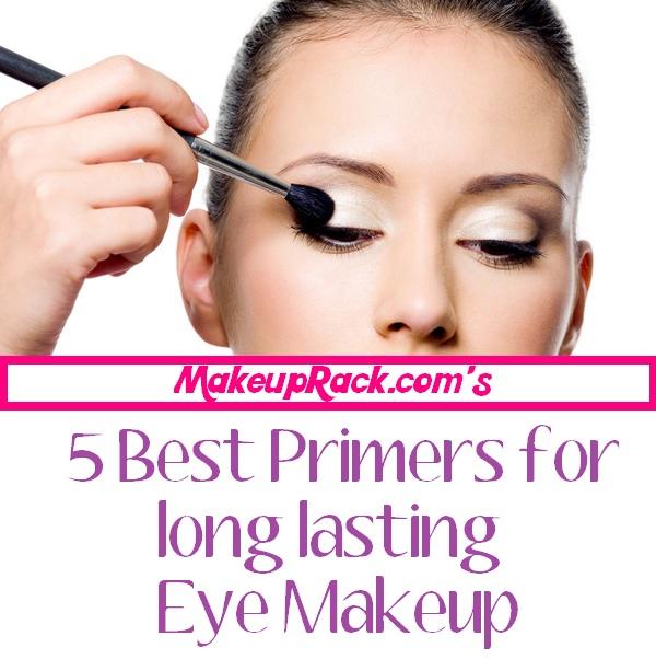 Top 5 Eye Makeup Primers