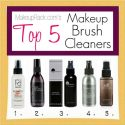 Top 5 Makeup Brush Cleaners
