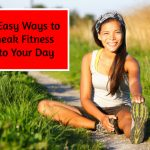 10 Easy Ways to Sneak Exercise into Your Day